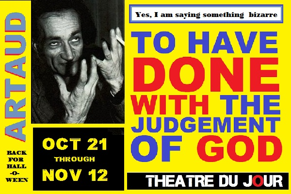 ***From The Archives***  <br> Theatre du Jour: To Have Done with the Judgement of God,  <br>October 21 - November 12, 2016