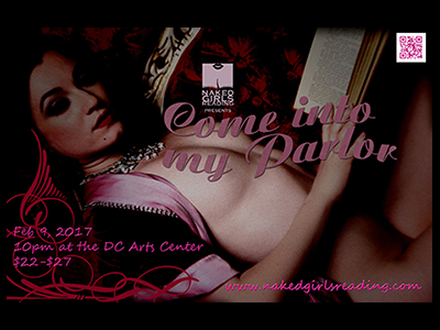 Naked Girls Reading: Come into my Parlor <br> February 9, 2018