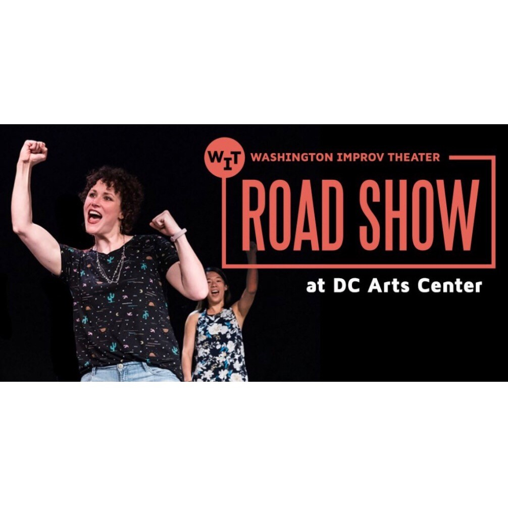 Washington Improv Theater: September Road Show <br> September 5 - 22, 2019