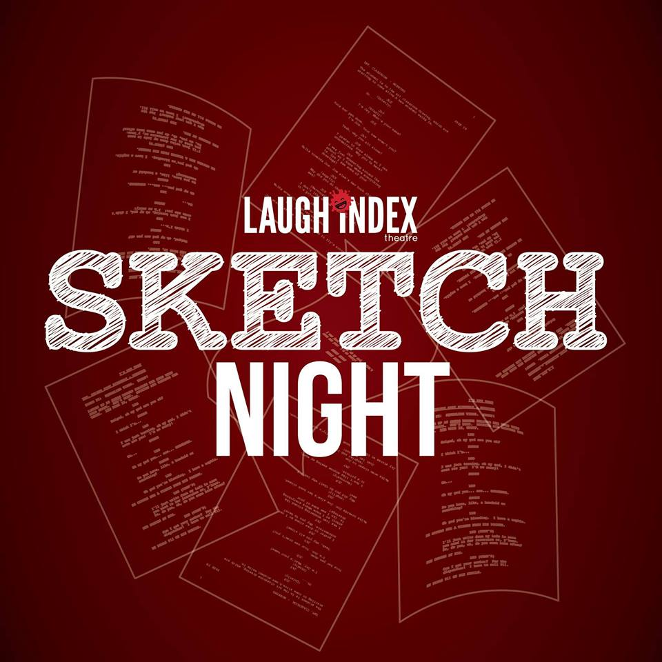 Laugh Index Theatre: Sketch Night <br> January 30, 2019