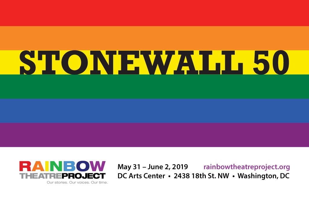 Rainbow Theatre Project: Stonewall 50 <br> May 31 - June 2, 2019
