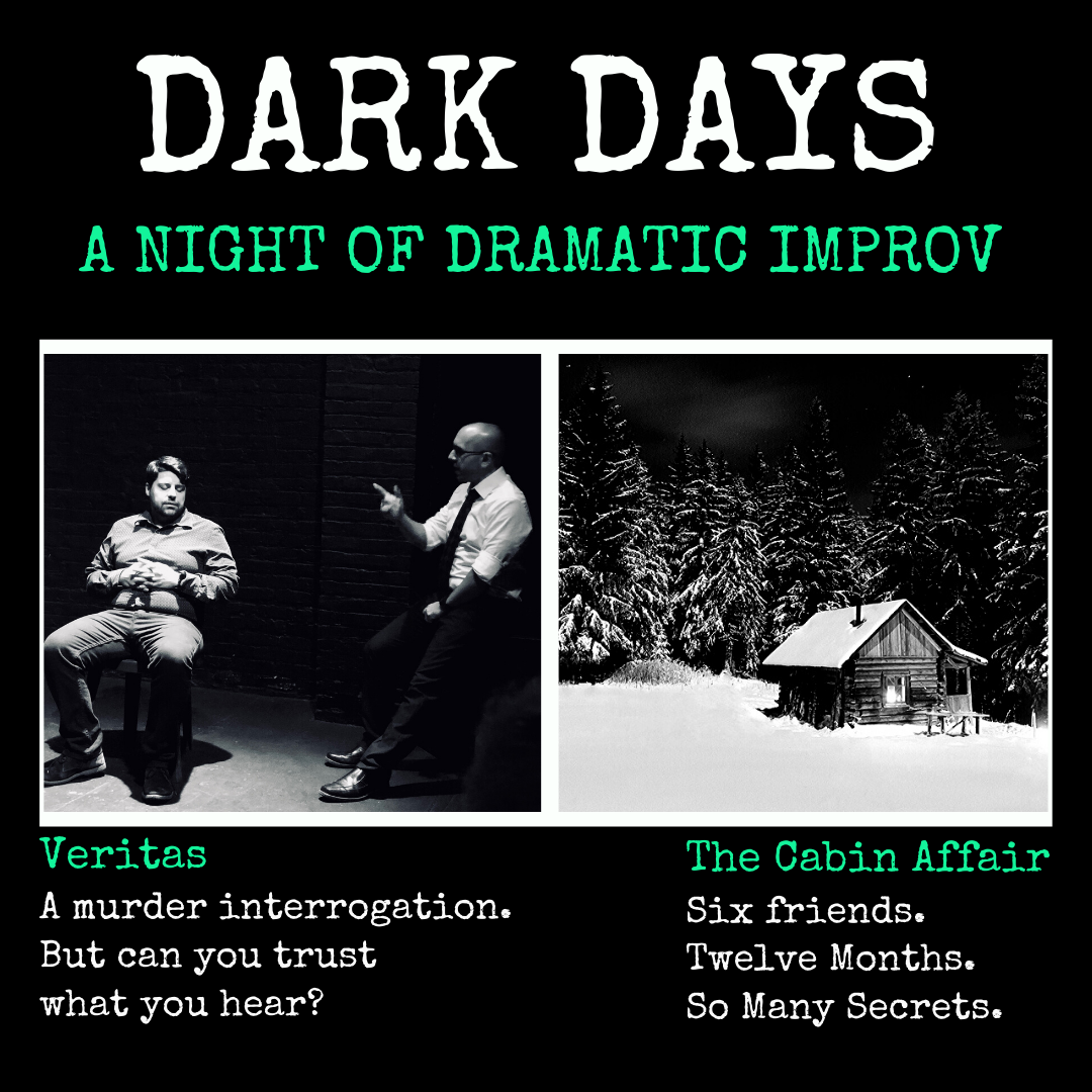 """Dark Days: """"Veritas"""" and the """"Cabin Affair"""" <br> February 28th & 29th, March 6th & 7th"""