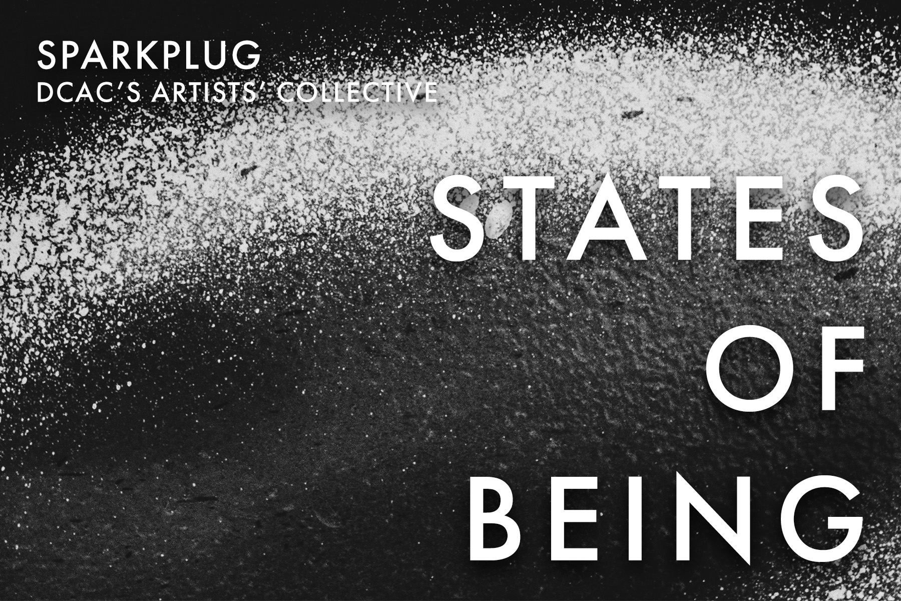 Sparkplug: STATES OF BEING,  <br> November 14, 2020 - January 10, 2021 <br> ***Extended to February 7th***